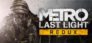 Metro Last Light — Redux