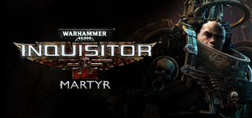 Warhammer 40,000: Inquisitor — Martyr