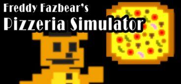 Freddy Fazbear's Pizzeria Simulator (Fnaf 6)
