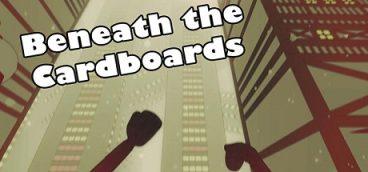 Beneath the Cardboards