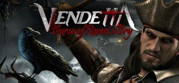 Vendetta — Curse of Raven's Cry